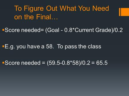 To Figure Out What You Need on the Final…