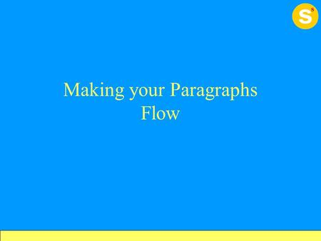 making an essay flow People find that they work best by getting the ideas flowing first and imposing  some  are fairly new to essay writing and not very confident about it, you might.