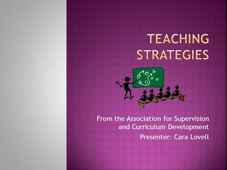 From the Association for Supervision and Curriculum Development Presenter: Cara Lovell.