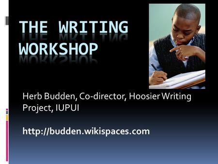 Herb Budden, Co-director, Hoosier Writing Project, IUPUI
