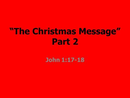 """The Christmas Message"" Part 2 John 1:17-18. 'Do not defile yourselves by any of these things; for by all these the nations which I am casting out before."