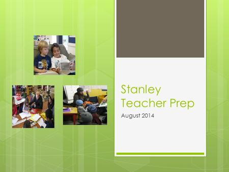 Stanley Teacher Prep August 2014. Workshop Structure: Discuss Reading Essentials  Hook: Inquiry + build common foundation (10 minutes)  Mini-lesson: