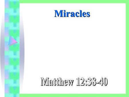"Miracles. What Is A Miracle? ""an extraordinary event manifesting divine intervention in human affairs"" ""an act of God superseding or suspending a natural."