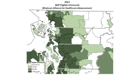 2013 QHP Eligible Uninsured Whatcom Alliance for Healthcare Advancement.