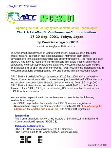 """Opening the 21st Century by Info-communication Technologies"" The 7th Asia-Pacific Conference on Communications 17-20 Sep. 2001, Tokyo, Japan"