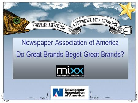 Newspaper Association of America Do Great Brands Beget Great Brands?