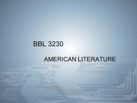 BBL 3230 AMERICAN LITERATURE. WEEK 4 THEMES OF MAJOR COLONIAL WRITERS (1600-1790) -RELIGIOUS FAITH -AMERICAN VERSUS BRITISH IDENTITY.