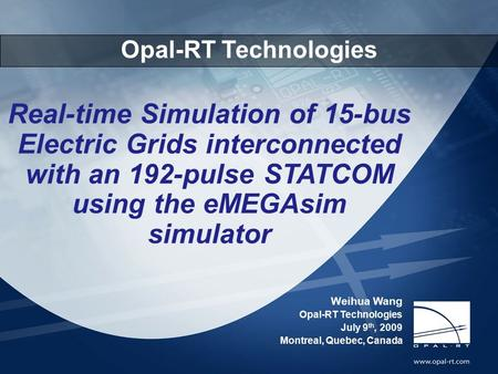 Www.opal-rt.com 1 2007.03.20RT-LAB Electrical Applications 1 Opal-RT Technologies Real-time Simulation of 15-bus Electric Grids interconnected with an.