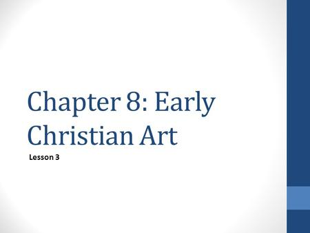 Chapter 8: Early Christian Art Lesson 3. Warm-up 12-9-14 Ch.8 L3 Early Christian Respond to the Following: 1.Describe what you see in this image. What.