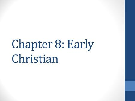 Chapter 8: Early Christian. Warm-up 12-5-14 Ch.8 L1 Early Christian Respond to the Following: 1.What is 'iconography?' Give 2 examples. 2.How did the.