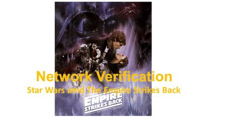 Network Verification Star Wars amd The Empire Strikes Back.