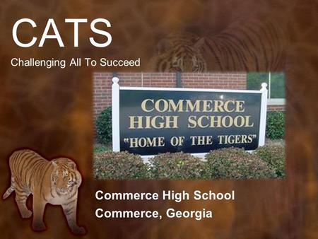 CATS Challenging All To Succeed Commerce High School Commerce, Georgia.