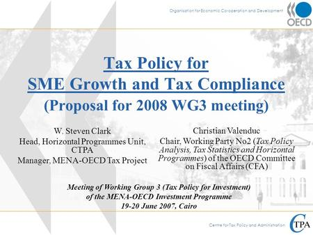 Centre for Tax Policy and Administration Organisation for Economic Co-operation and Development Tax Policy for SME Growth and Tax Compliance (Proposal.