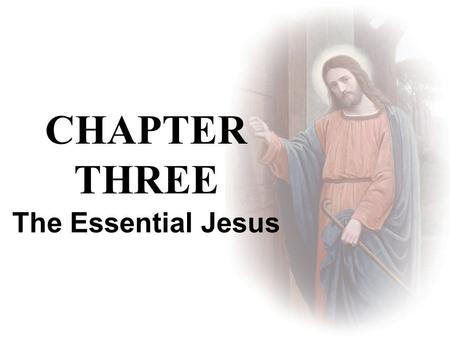 The Essential Jesus CHAPTER THREE. Mystery: God's infinite incomprehensibility and saving plan for human history - Interesting and intimate connection.