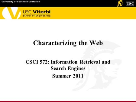 Characterizing the Web CSCI 572: Information Retrieval and Search Engines Summer 2011.