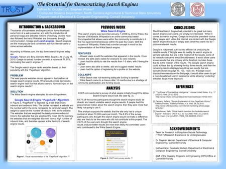 . The Potential for Democratizing Search Engines DaNae M. Grubbs 1 ; Dr. Stephen Wicker 2 1 Computer Science Department, North Carolina Agricultural &