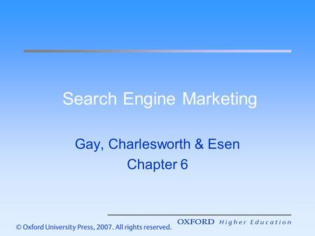 Search Engine Marketing Gay, Charlesworth & Esen Chapter 6.