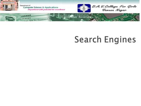  Search Engine Search Engine  Steps to Search for webpages pertaining to a specific information Steps to Search for webpages pertaining to a specific.