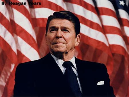 II. Reagan Years. A. Election of 1980 1. Democrats nominate Carter but high unemployment, high inflation and Iran Hostage Crisis placed his approval.