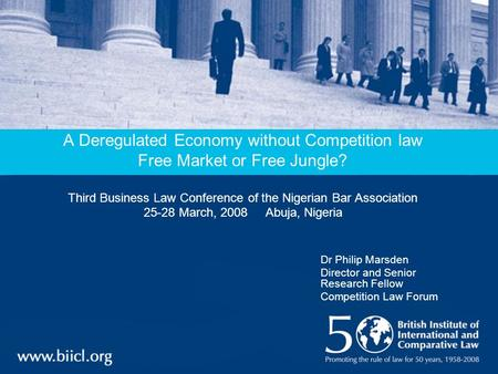 A Deregulated Economy without Competition law Free Market or Free Jungle? Third Business Law Conference of the Nigerian Bar Association 25-28 March, 2008.