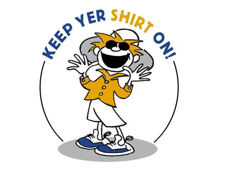 "Skin Cancer Prevention and Sun Awareness Aim ""Working together for a Healthier Scotland"" in all cancers by 2010 Raise awareness amongst young children."
