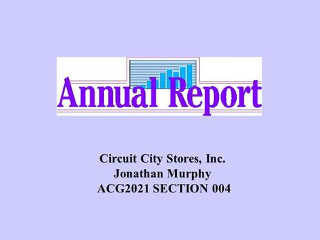 Circuit City Stores, Inc. Jonathan Murphy ACG2021 SECTION 004.