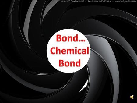 Chemical Bonds Chemical bonding is the joining of atoms to form new substances.
