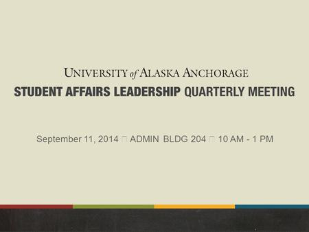 September 11, 2014 ‧ ADMIN BLDG 204 ‧ 10 AM - 1 PM.