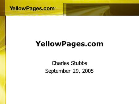 YellowPages.com Charles Stubbs September 29, 2005.