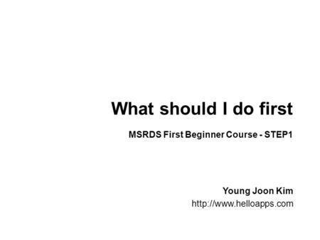 What should I do first Young Joon Kim  MSRDS First Beginner Course - STEP1.