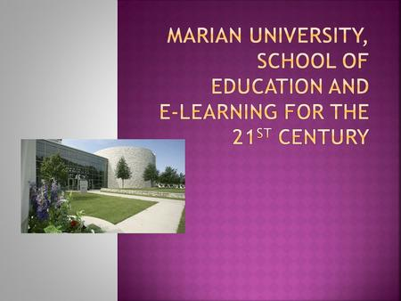 "Marian University is a small liberal arts college located in Fond du Lac, Wisconsin. ""Our vision of 'transforming lives through academic excellence, innovation,"
