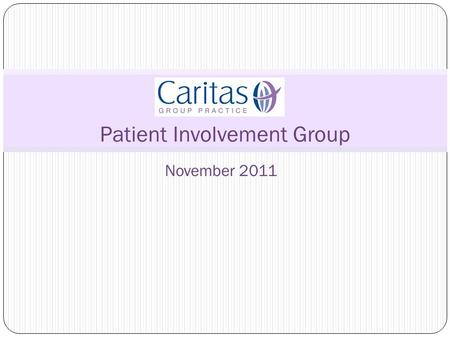 November 2011 Patient Involvement Group. Agenda! 1. Welcome and Introductions 2. What do we want from today's meeting? 3. Prescriptions 4. Opening up.