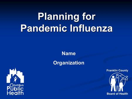 Planning for Pandemic Influenza Name Organization.
