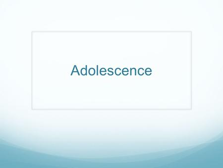 Adolescence. Section 1 Every society has their own opinions of what adolescence should be. Initiation rites: rites of passage-mark admission into adulthood..birthdays,