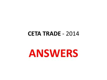 CETA TRADE - 2014 ANSWERS. QUESTION ONE (a) An increase in the OCR (set by Reserve bank) interest rates will increase returns to overseas investors so.