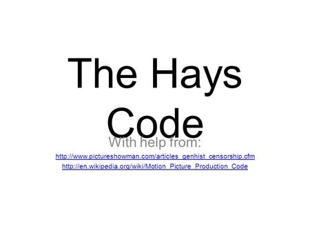 The Hays Code With help from: