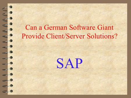 Can a German Software Giant Provide Client/Server Solutions? SAP.