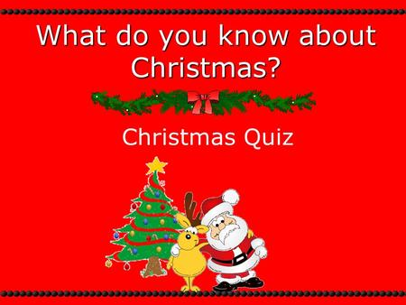 What do you know about Christmas? Christmas Quiz.