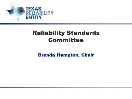 Brenda Hampton, Chair Reliability Standards Committee.