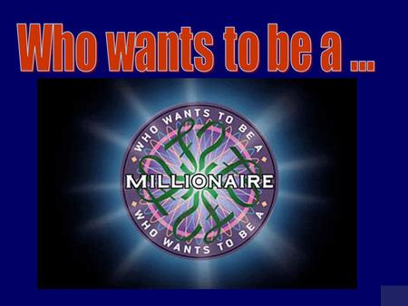 MILLIONAIRE SCOREBOARD $100 $200 $300 $500 $1,000 $2,000 $4,000 $8,000 $16,000 $32,000 $64,000 $125,000 $250,000 $500,000 $1 MILLION Click the $ for.