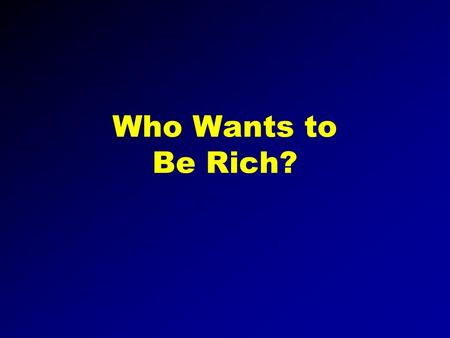 Who Wants to Be Rich? 100 Dollar Question Q #1 A. Incorrect Answer D. Incorrect AnswerB. Incorrect Answer C. Correct Answer.