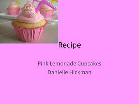 Recipe Pink Lemonade Cupcakes Danielle Hickman. Original recipe 1 package (18 ounces) white cake mix 1 cup water 3 eggs 1/3 cup plus ¼ cup thawed frozen.