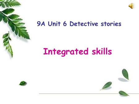 1 9A Unit 6 Detective stories Integrated skills 2.
