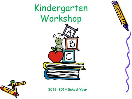 Kindergarten Workshop 2013-2014 School Year. The 6 Components of Reading 1. Phonics 2. Phonemic Awareness 3.Vocabulary 5. Comprehension 6.Fluency.