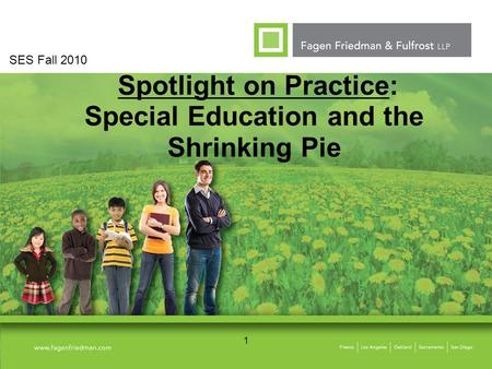 1 Spotlight on Practice: Special Education and the Shrinking Pie SES Fall 2010.