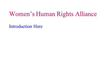 Women's Human Rights Alliance Introduction Here. UN System Treaty Based Human Rights Treaties -Treaty Based Committees Office of the High Commissioner.