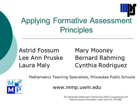 Applying Formative Assessment Principles Astrid FossumMary Mooney Lee Ann PruskeBernard Rahming Laura MalyCynthia Rodriguez Mathematics Teaching Specialists,