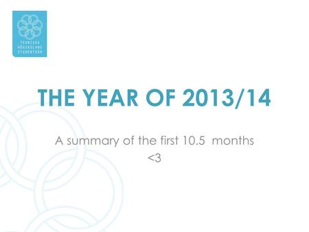 THE YEAR OF 2013/14 A summary of the first 10.5 months <3.