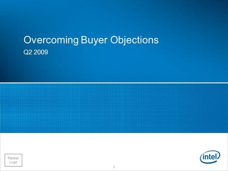 Partner Logo Overcoming Buyer Objections Q2 2009 1.