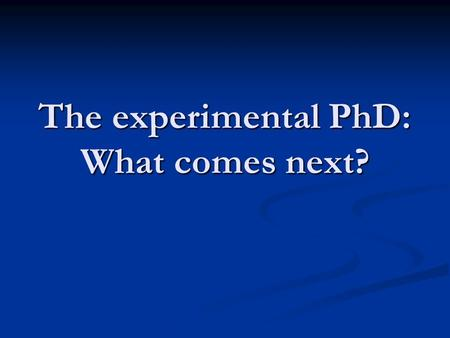 The experimental PhD: What comes next?. About me Started grad school at the U of O in 1999 with Prof. Stelmack Started grad school at the U of O in 1999.